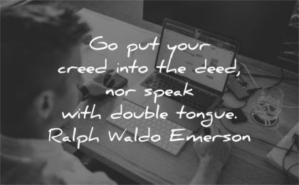 ralph waldo emerson quotes creed deed speak double tongue wisdom laptop man