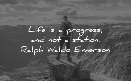 ralph waldo emerson quotes life progress station wisdom man standing