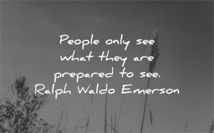ralph waldo emerson quotes people only see what they prepared wisdom
