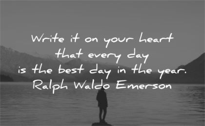 ralph waldo emerson quotes write heart every day best year wisdom silhouette water