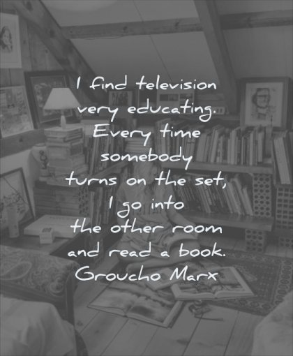 reading quotes find television very educating every time somebody turns set into other room read book groucho marx wisdom woman sitting