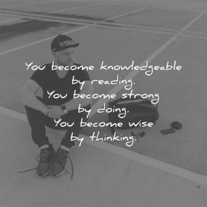 reading quotes become knowledgeable strong doing wise thinking maxime lagace wisdom man sitting