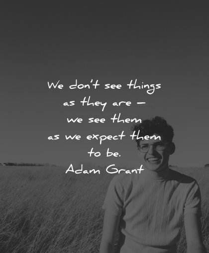 reality quotes dont things they them expect adam grant wisdom