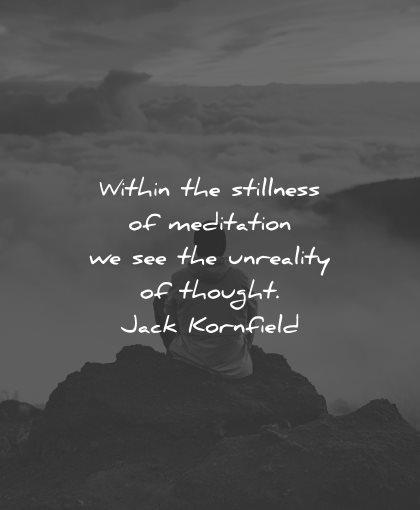 reality quotes within stillness meditation unreality thought jack kornfield wisdom