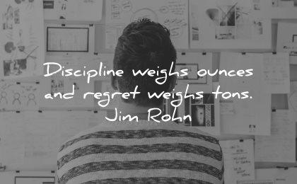 regret quotes discipline weighs ounces tons jim rohn wisdom man