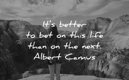 regret quotes better bet this life than next albert camus wisdom