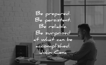 resilience quotes prepared persistent reliable surprised what accomplished john cena wisdom