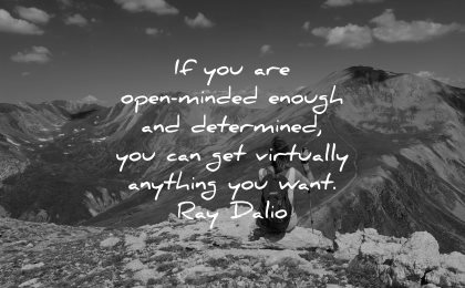 resilience quotes are open minded enough determined can get virtually anything want ray dalio wisdom nature