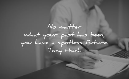 resilience quotes matter what your past has been have spotless future tony hsieh wisdom