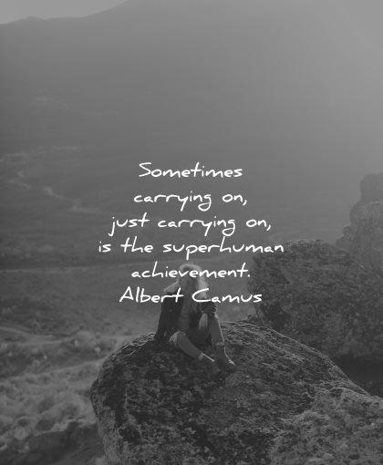 resilience quotes sometimes carrying superhuman achievement albert camus wisdom nature