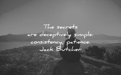 resilience quotes secrets deceptively simple consistency patience jack butcher wisdom