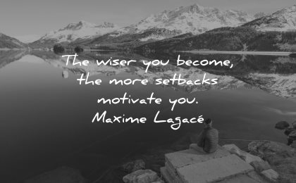 resilience quotes wiser become more setbacks motivate maxime lagace wisdom lake