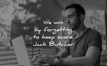 resilience quotes win forgetting keep score jack butcher wisdom