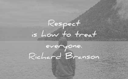 respect quotes how treat everyone richard branson wisdom