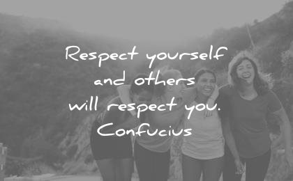 400 Respect Quotes That Will Make Your Life Better (Today)