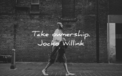 responsibility quotes take ownership jocko willink wisdom man walking city wall