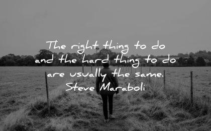 responsibility quotes right thing hard usually same steve maraboli wisdom walk nature