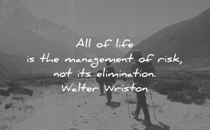 risk quotes all management not elimination walter wriston wisdom