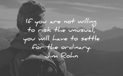 risk quotes not willing unusual will have settle ordinary jim rohn wisdom