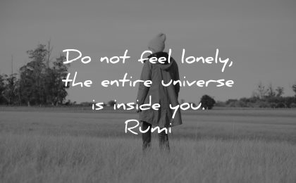 rumi quotes not feel lonely entire universe inside wisdom nature