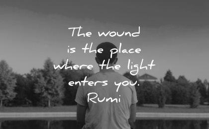rumi quotes wound place where light enters you wisdom man