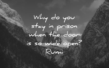 rumi quotes why stay prison when door wide open wisdom nature mountains