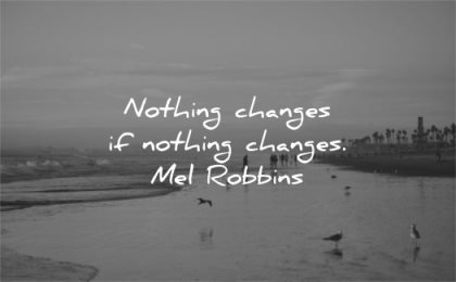 sad quotes nothing changes mel robbins wisdom beach sea