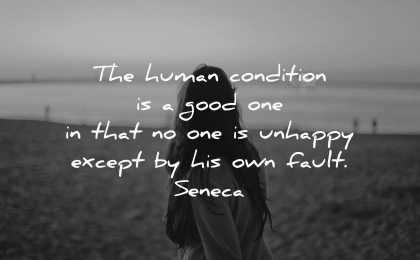 sad quotes human condition unhappy except fault seneca wisdom woman beach