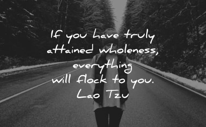 serenity quotes have truly attained wholeness everything will flock lao tzu wisdom woman road
