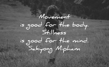 serenity quotes movement good body stillness for mind sakyong mipham wisdom nature woman