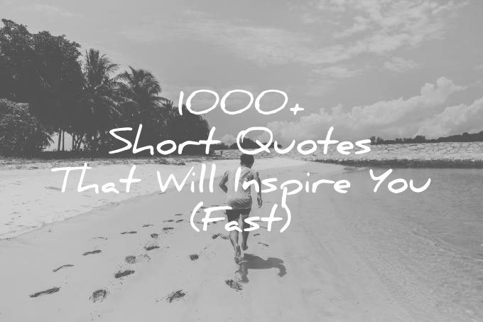 short quotes that will inspire you fast wisdom quotes