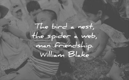 short quotes the bird nest spider web man friendship william blake wisdom