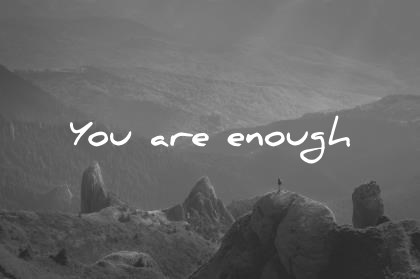 short quotes you are enough wisdom quotes