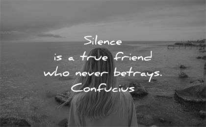 silence quotes true friend never betrays confucius wisdom