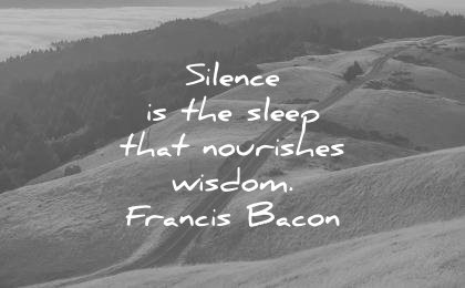 silence quotes the sleep that nourishes wisdom francis bacon