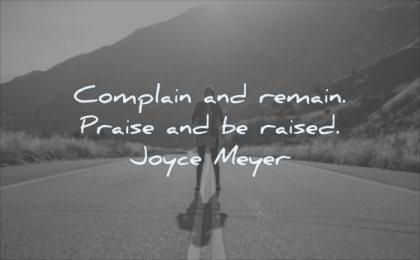 simple quotes complain remain praise raised joyce meyer wisdom road woman standing