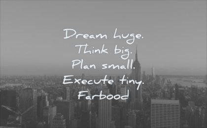 simple quotes dream huge think big plan small execute tiny farbood wisdom newyork city sky