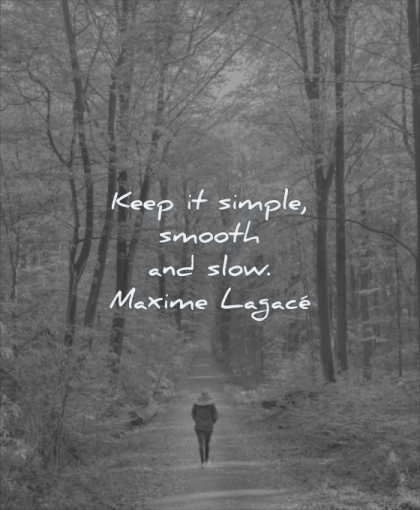simple quotes keep smooth slow maxime lagace wisdom forest walking solitude woman path