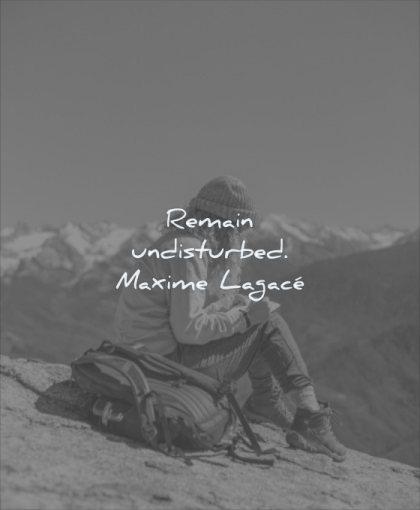 simple quotes remain undisturbed maxime lagace wisdom woman sitting solitude