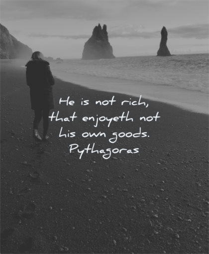 simplicity quotes rich enjoyeth his own goods pythagoras wisdom beach woman water