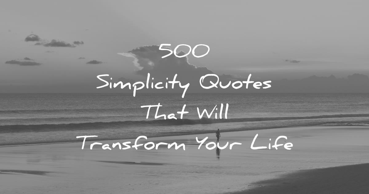 8d8ac83cc4c7 simplicity-quotes-that-will-transform-your-life-1200.jpg