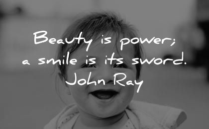 smile quotes beauty power sword john ray wisdom baby