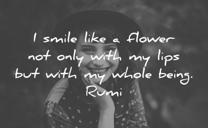smile quotes like flower not only with lips whole being rumi wisdom woman
