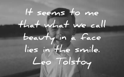 smile quotes seems that what call beauty face lies leo tolstoy wisdom boy