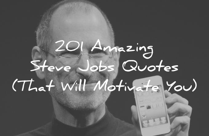 201 amazing steve jobs quotes  that will motivate you