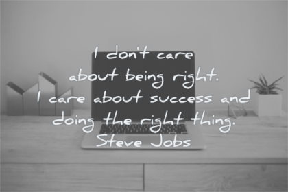 steve jobs quotes dont care about being right success doing thing wisdom laptop computer desk