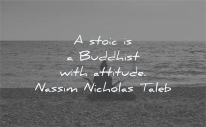 stoic quotes buddhist attitude nassim nicholas taleb wisdom beach