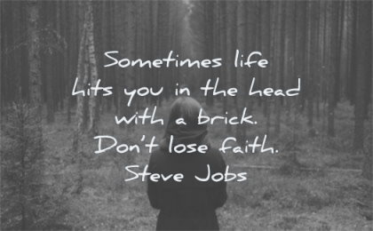 stoic quotes sometimes life hits you head with brick dont lose faith steve jobs wisdom woman forest