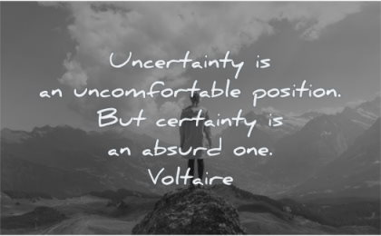 stoic quotes uncertainty uncomfortable position certainty absurd one voltaire wisdom