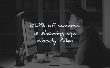 success quotes 80 showing woody allen wisdom man working screen